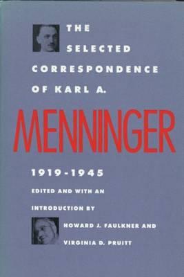 The Selected Correspondence of Karl A. Menninger by Karl A. Menninger