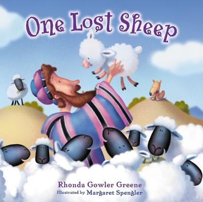 One Lost Sheep by Rhonda Gowler Greene