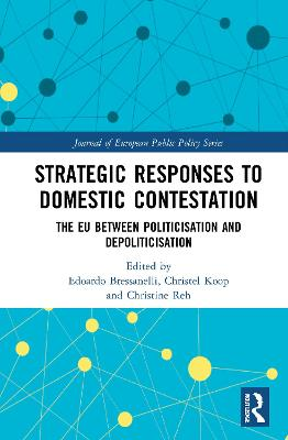 Strategic Responses to Domestic Contestation: The EU Between Politicisation and Depoliticisation book