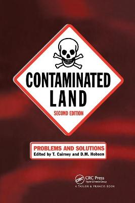 Contaminated Land: Problems and Solutions, Second Edition by T. Cairney
