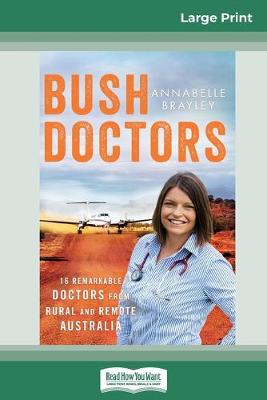 Bush Doctors (16pt Large Print Edition) by Annabelle Brayley