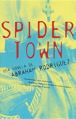 Spidertown, Span Ed by Abraham Rodriguez