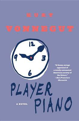 Player Piano by Kurt Vonnegut