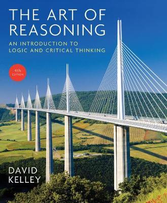 The Art of Reasoning by David Kelley