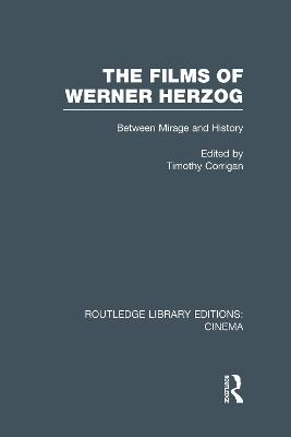 The Films of Werner Herzog by Timothy Corrigan
