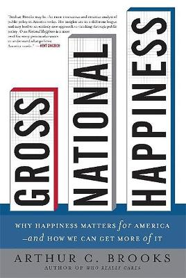 Gross National Happiness by Arthur Brooks