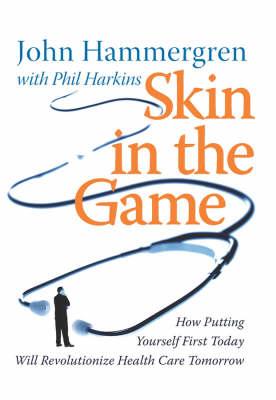 Skin in the Game by John Hammergren