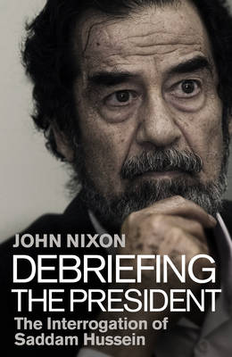 Debriefing the President by John Nixon