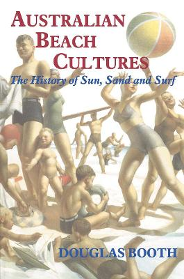 Australian Beach Cultures by Douglas Booth