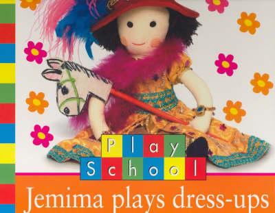 Jemima Plays Dress Ups by Play School
