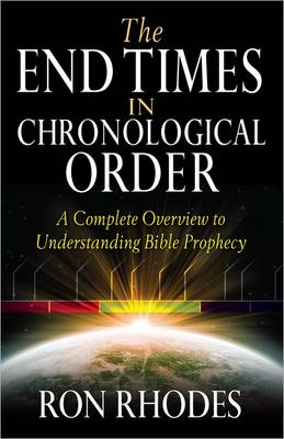 The End Times in Chronological Order by Ron Rhodes