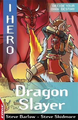 EDGE: I HERO: Dragon Slayer by Steve Barlow