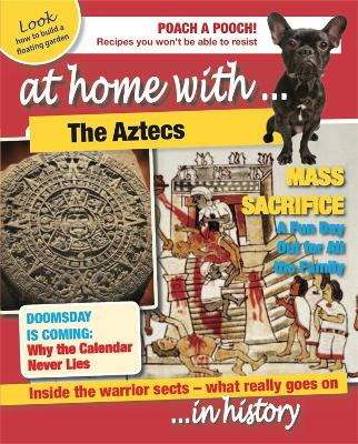 At Home With: The Aztecs by Tim Cooke