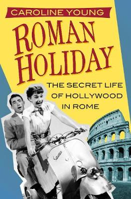 Roman Holiday by Caroline Young