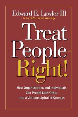 Treat People Right! by Edward E. Lawler, III