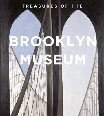 Treasures of the Brooklyn Museum by Kevin L. Stayton
