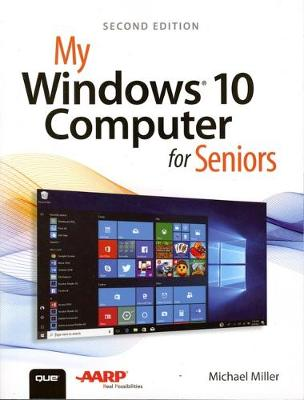 My Windows 10 Computer for Seniors by Michael Miller