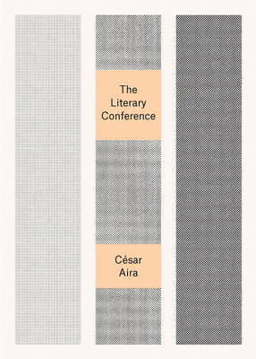 The Literary Conference by Cesar Aira