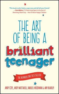 The Art of Being a Brilliant Teenager by Andy Cope