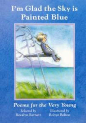 I'm Glad the Sky is Painted Blue by Rosalyn Barnett
