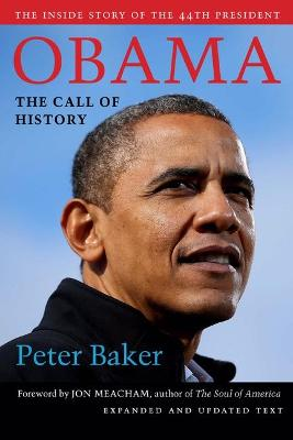 Obama: The Call of History: Updated with Expanded Text by Peter Baker