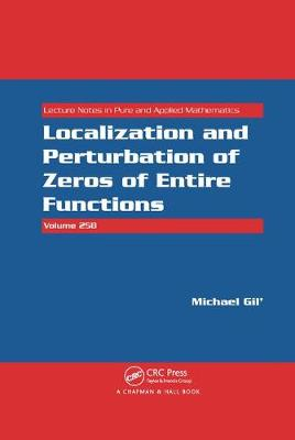 Localization and Perturbation of Zeros of Entire Functions by Michael Gil