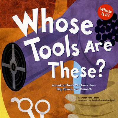 Whose Tools Are These? by Sharon Katz Cooper