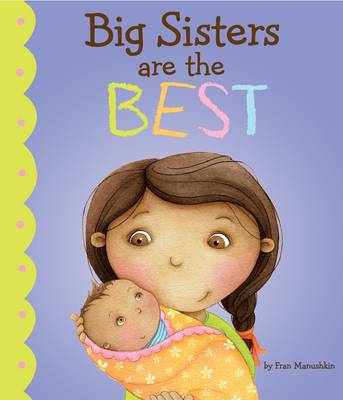 Big Sisters are the Best! by Fran Manushkin