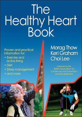 The Healthy Heart Book by Morag Thow