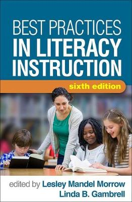 Best Practices in Literacy Instruction, Sixth Edition by Linda B. Gambrell