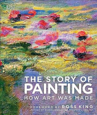 The Story of Painting: How art was made by DK