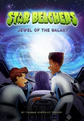 Jewel of the Galaxy by Thomas Kingsley Troupe