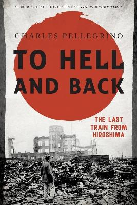 To Hell and Back: The Last Train from Hiroshima book
