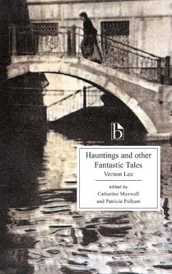 Hauntings and Other Fantastic Tales by Vernon Lee