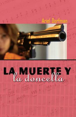 Muerte y La Doncella by Ariel Dorfman
