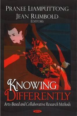 Knowing Differently by Pranee Liamputtong