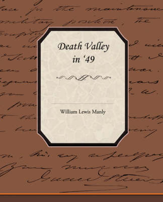 Death Valley in 49 by William Lewis Manly