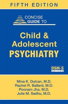 Concise Guide to Child and Adolescent Psychiatry by Mina K. Dulcan