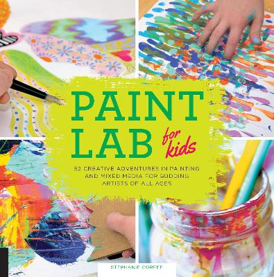 Paint Lab for Kids by Stephanie Corfee