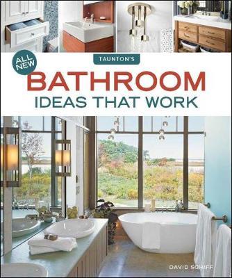 All New Bathroom Ideas That Work by David Schiff