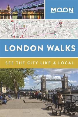 Moon London Walks (Second Edition) by Moon Travel Guides