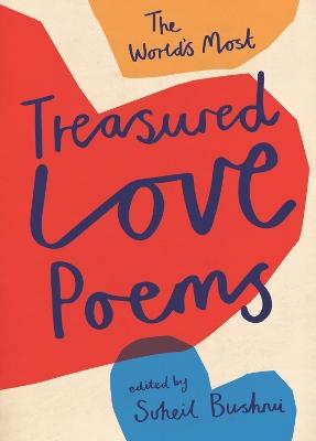 The World's Most Treasured Love Poems by Suheil Bushrui