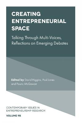 Creating Entrepreneurial Space: Talking Through Multi-Voices, Reflections on Emerging Debates by David Higgins