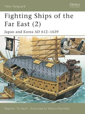 Fighting Ships of the Far East: v. 2: Japan and Korea AD 612-1639 by Stephen Turnbull