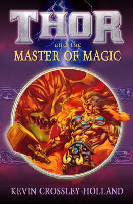 Thor and the Master of Magic by Kevin Crossley-Holland