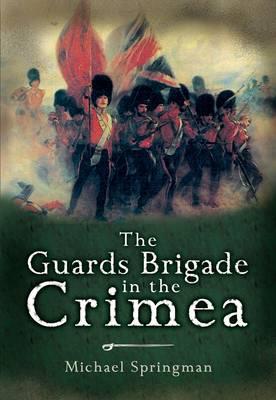 Guards Brigade in the Crimea book