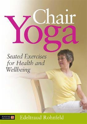 Chair Yoga by Edeltraud Rohnfeld