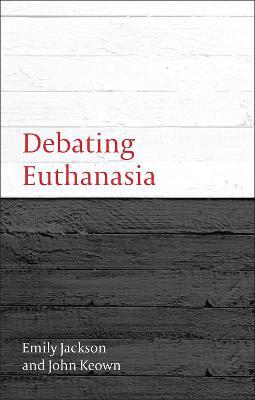 Debating Euthanasia by Emily Jackson