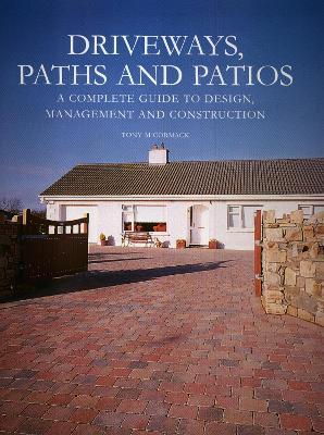 Driveways, Paths and Patios by Tony McCormack