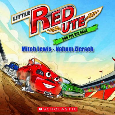 Little Red Ute #3: Little Red Ute and the Big Race by Mitch Lewis